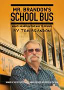 Mr. Brandon's School Bus: What I Heard on the Way to School