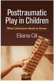 Posttraumatic Play in Children: What Clinicians Need to Know