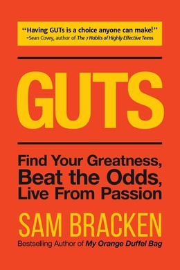 GUTS: Find Your Greatness, Beat the Odds, Live From Passion
