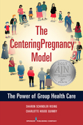 The CenteringPregnancy Model: The Power of Group Health Care