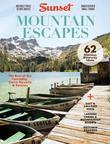 SUNSET Mountain Escapes: The Best of the Cascades, Sierra Nevada & Rockies