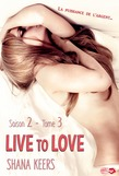 Live to love - Saison 2
