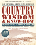 Country Wisdom & Know-How: Everything You Need to Know to Live Off the Land