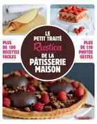 Le petit traité Rustica de la pâtisserie maison