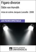 Figaro divorce (Ödönvon Horváth-mise en scène Jacques Lassalle-2008)