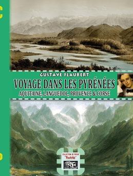 Voyage dans les Pyrénées, Aquitaine, Languedoc, Provence et Corse