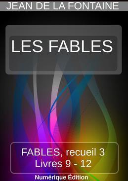 FABLES DE LA FONTAINE | RECUEIL 3 | LIVRES 9-12