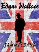 Edgar Wallace – Sammelband