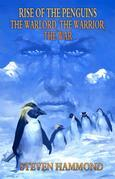 The Warlord, The Warrior, The War: The Rise of the Penguins Saga