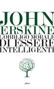 L'obbligo morale di essere intelligenti