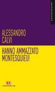 Hanno ammazzato Montesquieu!