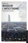 Mussolini l'anticittadino