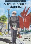 Sure, It Could Happen: Short stories set in the summer that changed Galway