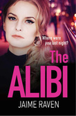 The Alibi: A gripping crime thriller full of secrets, lies and revenge