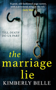 The Marriage Lie: Shockingly twisty, destined to become the most talked about psychological thriller in 2018!