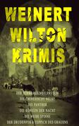 Weinert-Wilton-Krimis: Der schwarze Meilenstein, Die chinesische Nelke, Die Panther, Die Königin der Nacht, Die weiße Spinne, Der Drudenfuß & Teppich des Grauens