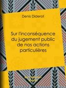 Sur l'inconséquence du jugement public de nos actions particulières
