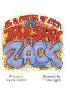A True Story by Zack