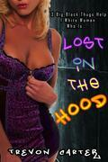 Lost in the Hood (Interracial Reluctant Erotica)