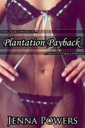 Plantation Payback (Interracial Cuckolding Gangbang Erotica)