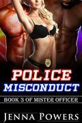 Police Misconduct (Mister Officer, #3)
