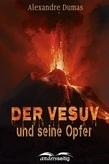 Der Vesuv und seine Opfer