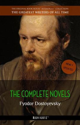 Fyodor Dostoyevsky: The Complete Novels [Crime and Punishment, The Brothers Karamazov, The Idiot, Demons, etc.] (Book House)