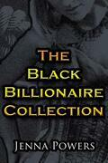 The Black Billionaire Collection (Interracial, Gangbang, Breeding, Machine Sex, BDSM, S/M Erotica)