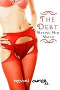 The Debt: Making Him Watch (Interracial Gangbang Erotica)