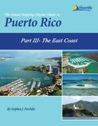 an The Island Hopping Digital Guide To Puerto Rico - Part III - The East Coast: Including Palmas del Mar, Puerto del Rey Marina, Fajardo, Cayo Obispo