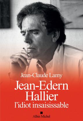 Jean-Edern Hallier, l'idiot insaisissable