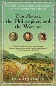 The Artist, the Philosopher, and the Warrior: The Intersecting Lives of Da Vinci, Machiavelli, and Borgia and the World They Shaped