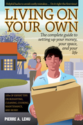 Living On Your Own: The Complete Guide to Setting Up Your Money, Your Space, and Your Life