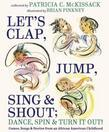 Let's Clap, Jump, Sing & Shout; Dance, Spin & Turn It Out!: Games, Songs, and Stories from an African American Childhood