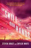 The Skill of Our Hands: A Novel