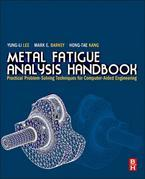 Metal Fatigue Analysis Handbook: Practical Problem-Solving Techniques for Computer-Aided Engineering