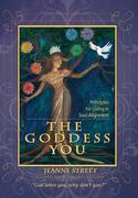The Goddess You : Principles for living in soul alignment