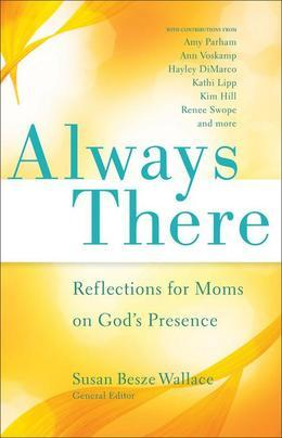 Always There: Reflections for Moms on God's Presence