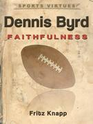 Dennis Byrd: Faithfulness