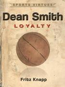Dean Smith: Loyalty