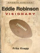 Eddie Robinson: Visionary