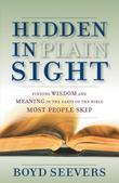 Hidden in Plain Sight: Finding Wisdom and Meaning in the Parts of the Bible Most People Skip