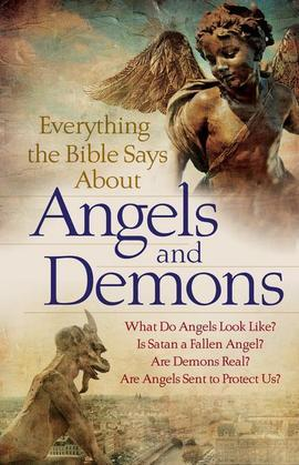 Everything the Bible Says About Angels and Demons: What Do Angels Look Like?   Is Satan a Fallen Angel?   Are Demons Real?   Are Angels Sent to Protec