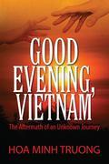 Good Evening, Vietnam: The Aftermath of an Unknown Journey