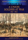 A Union Soldier At War 1861 - 1863