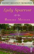 Lady Sparrow: Signet Regency Romance (InterMix)