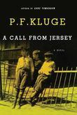 A Call From Jersey: A Novel