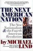 Next American Nation: The New Nationalism and the Fourth American Revolution