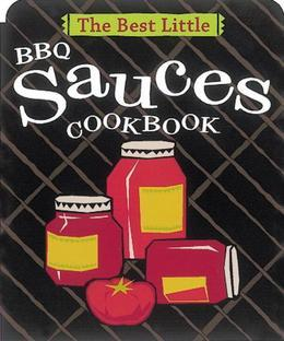 The Best Little BBQ Sauces Cookbook