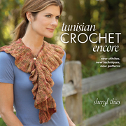 Tunisian Crochet Encore: New Stitches, New Techniques, New Patterns